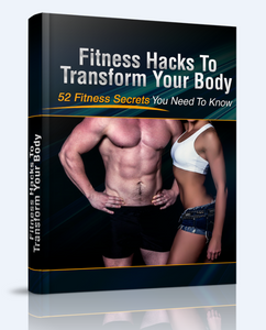 Fitness Hacks To Transform Your Body - SelfhelpFitness