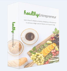 Healthy Entrepreneur - Mastering a Healthly Lifestyle as an Entrepreneur - SelfhelpFitness