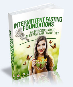 Intermittent Fasting Foundations - An Introduction To The Feast And Famine Diet - SelfhelpFitness
