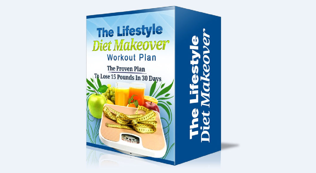 LifeStyle Diet Makeover - Lose Weight 15 Pounds In 30 Days - SelfhelpFitness
