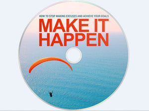 Make It Happen - How to Stop Making Excuses and Achieve Your Goals - SelfhelpFitness