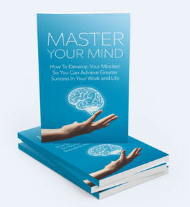 Master Your Mind - Develop Your Mindset To Achieve Greater Success In Your Life and Work - SelfhelpFitness
