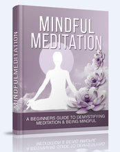 Load image into Gallery viewer, Mindful Meditation - A Beginners Guide To Demystifying Meditation & Being Mindful - SelfhelpFitness