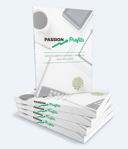 Passion To Profit - Turning Your Passion Into Profits. Faster Than You Ever Thought Possible! - SelfhelpFitness