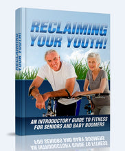 Load image into Gallery viewer, Reclaiming Your Youth - An Introductory Guide To Fitness For Seniors And Baby Boomers - SelfhelpFitness
