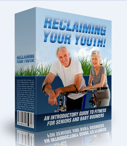 Reclaiming Your Youth - An Introductory Guide To Fitness For Seniors And Baby Boomers - SelfhelpFitness