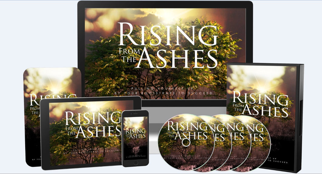 Rising From The Ashes - Pulling Yourself Up by Your Bootstraps to Succeed! - SelfhelpFitness