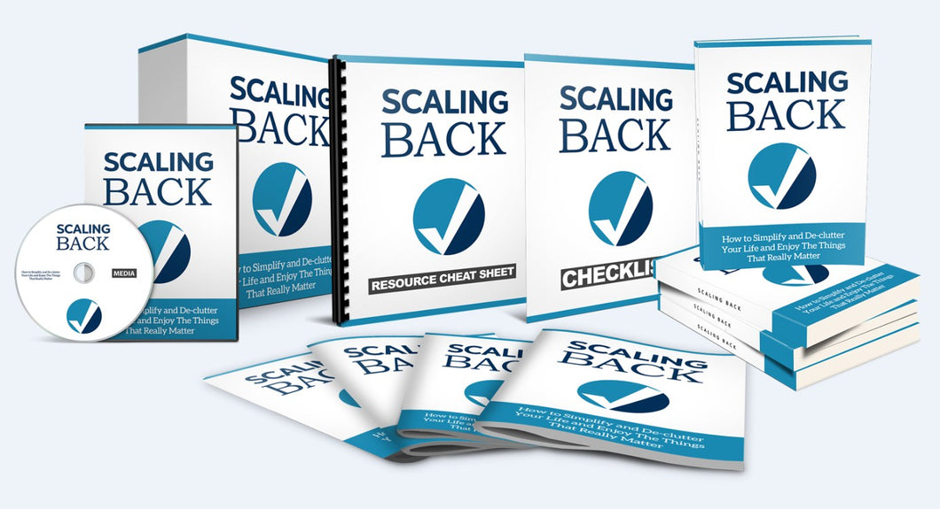 Scaling Back - Take Control of Your Life, Reduce Stress And Reach Your Goals - SelfhelpFitness
