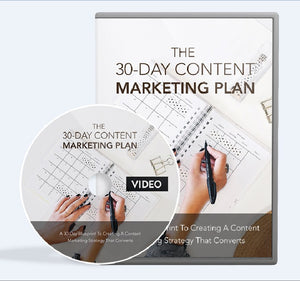 The 30-Day Content Marketing Plan - A 30 Day Blueprint To Creating A Conent Strategy That Converts - SelfhelpFitness