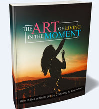 Load image into Gallery viewer, The Art of Living in the Moment - How to Live a Better Life by Choosing to live NOW - SelfhelpFitness