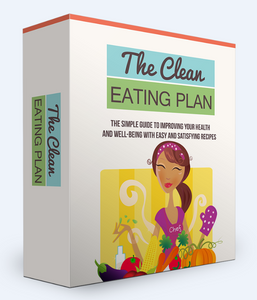 The Clean Eating Plan - Improving Your Health and Well-Being With Easy and Satisfying Recipes - SelfhelpFitness