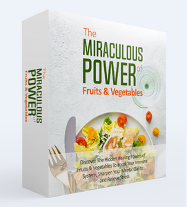 The Miraculous Power Of Fruit and Vegetables - SelfhelpFitness