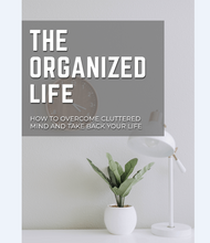 Load image into Gallery viewer, The Organized Life - How to Overcome a Cluttered Mind and Take Back Your Life - SelfhelpFitness