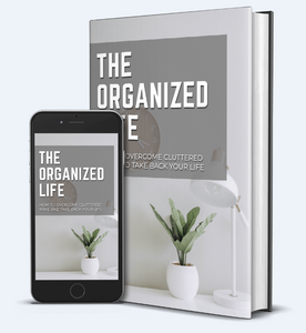 The Organized Life - How to Overcome a Cluttered Mind and Take Back Your Life - SelfhelpFitness