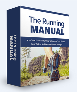 The Running Manual - Improve Your Fitness, Lose Weight And Increase Mental Strength - SelfhelpFitness