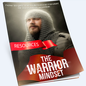 The Warrior Mindset - How to Get the Bulletproof Mindset of a Fearless Warrior - SelfhelpFitness