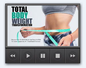Total Bodyweight Transformation - Burn Fat And Build Muscle Get Best Shape Of Your Life - SelfhelpFitness