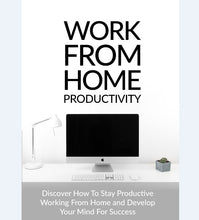 Load image into Gallery viewer, Work From Home Productivity - How To Stay Productive and Develop Your Mind For Success - SelfhelpFitness