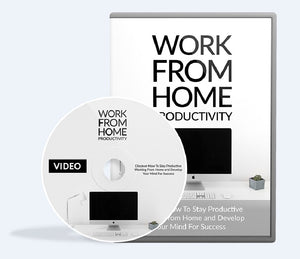 Work From Home Productivity - How To Stay Productive and Develop Your Mind For Success - SelfhelpFitness