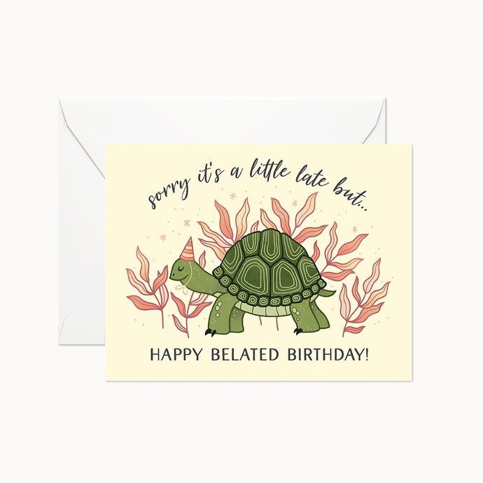 HAPPY BELATED TURTLE CARD - Linden Paper Co. , Greeting Card - Stationery Brand, Linden Paper Co.  Linden Paper Co., Linden Paper Co.  Linden Paper Co.