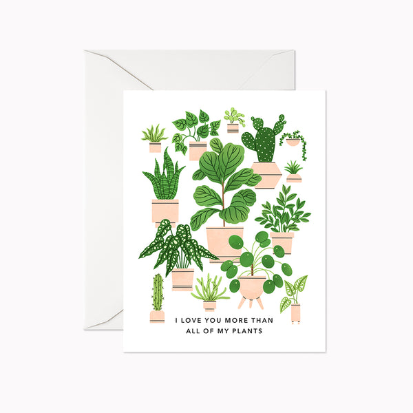 I Love You More Than My Plants Card - Linden Paper Co. , Greeting Card - Stationery Brand, Linden Paper Co. Linden Paper Co., Linden Paper Co.  Linden Paper Co.