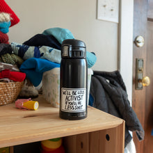 Load image into Gallery viewer, 'we'll be less activist if you'll be less shit' protest poster vinyl sticker on travel mug