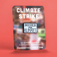 Load image into Gallery viewer, School Strike for the Climate protest poster pin