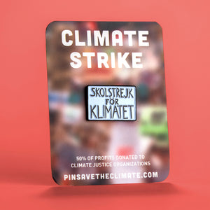 School Strike for the Climate protest poster pin