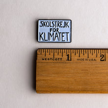 Load image into Gallery viewer, Greta Thunberg protest poster pin with ruler for scale