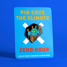 Load image into Gallery viewer, Pin Save the Climate X Zero Hour - Melting Earth pin