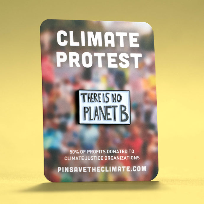 'There is no planet b' protest poster enamel lapel pin on backing card