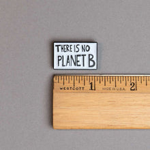 Load image into Gallery viewer, 'There is no planet b' protest poster enamel lapel pin with ruler for scale