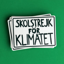 Load image into Gallery viewer, Climate change protest poster sticker pack - Skolstrejk för Klimatet | There is No Planet B | We'll be Less Activist if You'll be Less Shit