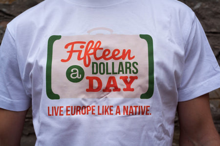 Fifteen Dollars A Day T-Shirt