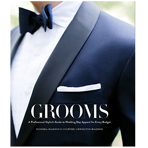 GROOMS: A Professional Stylist's Guide to Wedding Day Apparel for Every Budget
