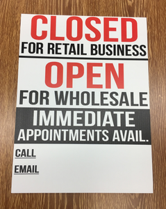 CLOSED FOR RETAIL OPEN FOR WHOLESALE