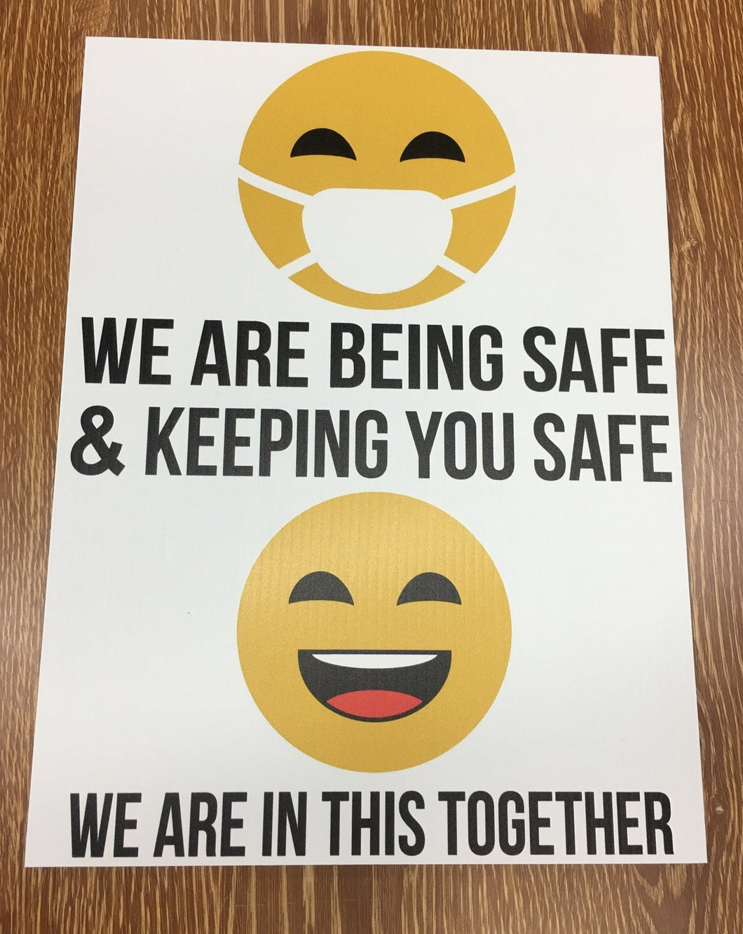 WE ARE BEING SAFE & KEEPING YOU SAFE
