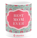 Premium Otantics Best Mom Ever Mug Ornament Style
