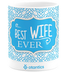 Premium Otantics Best Wife Ever Ornament Style