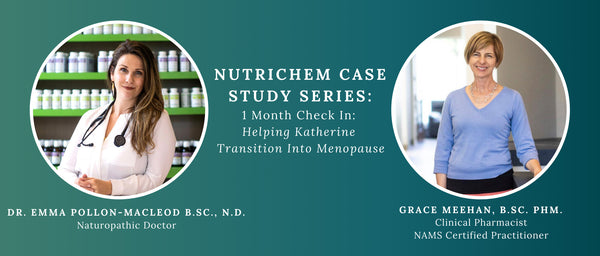 FACEBOOK LIVE: NutriChem Case Study Series: 1 Month Check In: Helping Katherine Transition Into Menopause