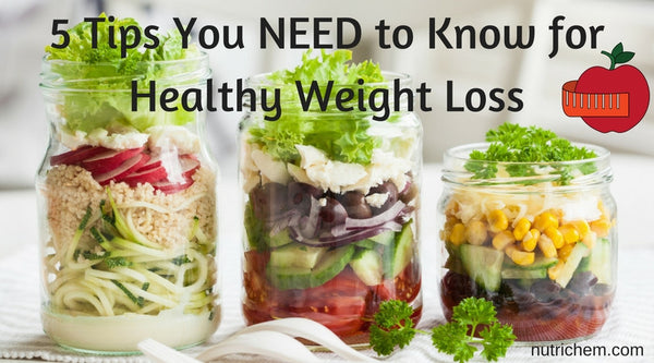 5 Things You NEED to Know for Healthy Weight Loss
