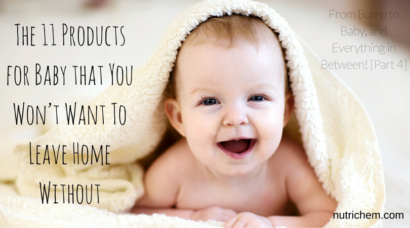The 11 Products for Baby that You Won't Want To Leave Home Without