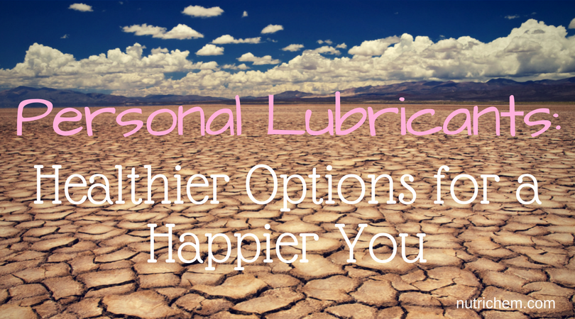 Personal Lubricants: Healthier Options for a Happier You