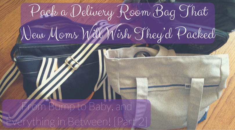 Pack a Delivery Room Bag That New Moms Everywhere Will Wish They'd Packed