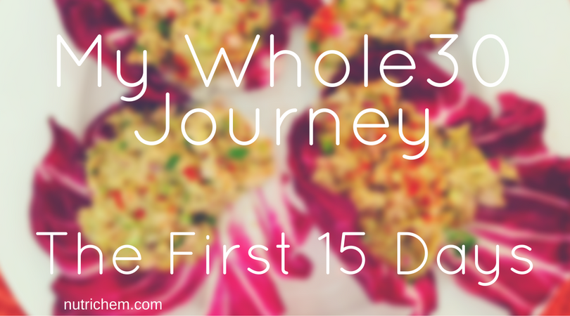 My Whole30 Journey: The First 15 Days
