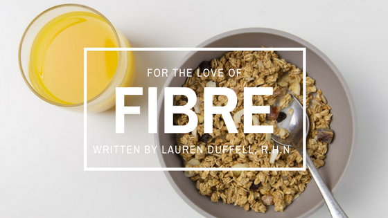 For the Love of Fibre - A Beginners Guide To Why You Need More Fibre In Your Life
