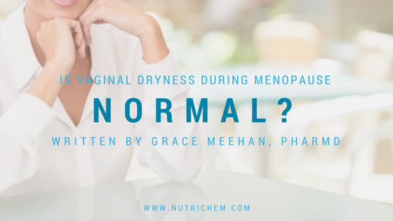 Is Vaginal Dryness at Menopause Normal?