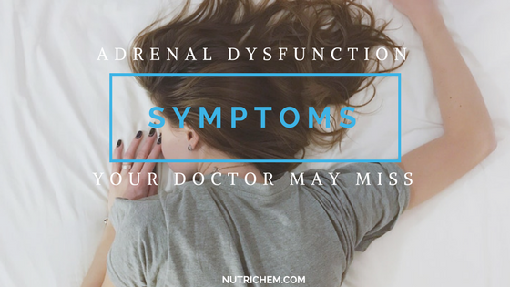 Adrenal Fatigue Symptoms Your Doctor May Be Missing