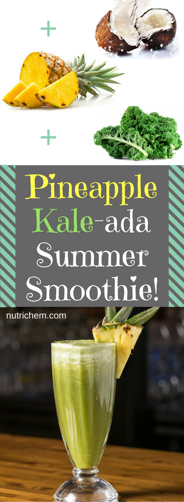 Pineapple Kale-Ada Summer Smoothie - NutriChem recipe