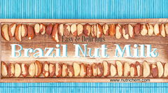 Homemade Brazil Nut Milk - NutriChem nutrition